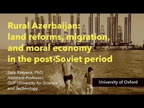 Rural Azerbaijan: land reforms, migration, and moral economy - Sara Rzayeva