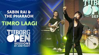 Timro Laagi - Sabin Rai & The Pharaoh | Tuborg Open Sessions Season 2