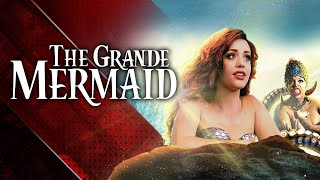 THE GRANDE MERMAID - An Ariana Grande Unexpected Musical