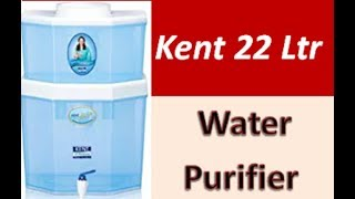 Kent Gold Nonelectric and Gravity based 22 litres water purifier : unboxing and installation 2018