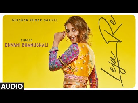 Leja Re  Audio Song  | Dhvani Bhanushali | Tanishk Bagchi | Rashmi Virag | Siddharth