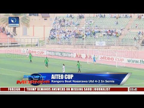 Rangers Beat Nasarawa Utd 4-2 In AITEO Semis | Sports This Morning |