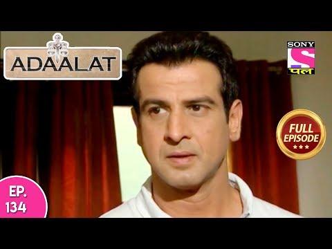Adaalat - Full Episode 134 - 21st  May, 2018