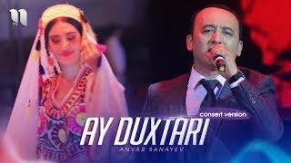 Anvar Sanayev - Ay Duxtari | Анвар Санаев - Ай духтари (consert Version 2019)