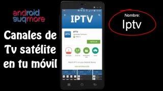 Ver canales de pago en teléfono movil Android. App IPTV