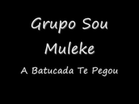A Batucada Te Pegou / Grupo Sou Muleke