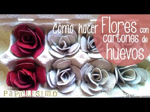 Tutorial Flores Con Cartones De Huevos Youtube