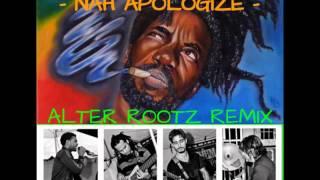 Sizzla Kalonji  - Nah Apologize  (Alter Rootz Remix)