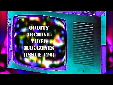 Oddity Archive: Episode 126 – Video Magazines (or, Oddity Archive: Issue #126)