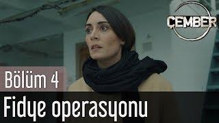 Çember 4. Bölüm - Fidye Operasyonu