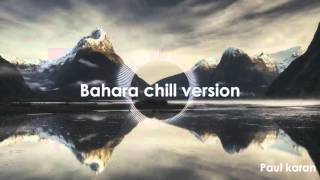 Bahara chil version, Best Instrumental ever
