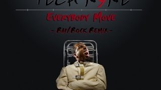 Tech N9ne - Everybody Move [Rap/Rock Remix]