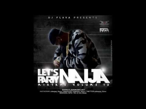 Let's Party Naija Mixtape Vol 12 - DJ Flava