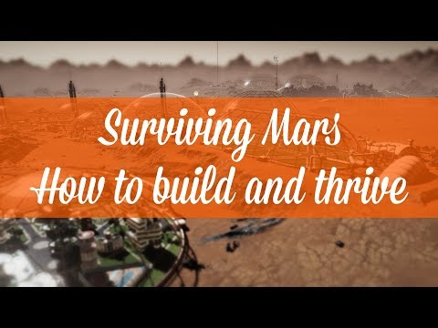 Build and Thrive: How to start your Surviving Mars colony.