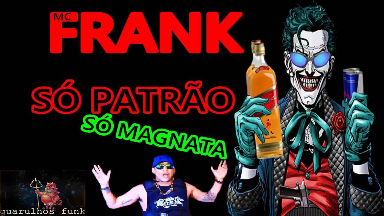 musica mc frank so patrao so magnata