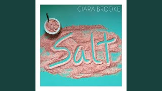 Ciara Brooke - Salt