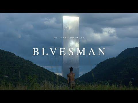 Baco Exu do Blues - Bluesman (Official Film)