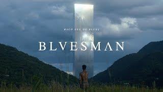 BLUESMAN (Filme Oficial)