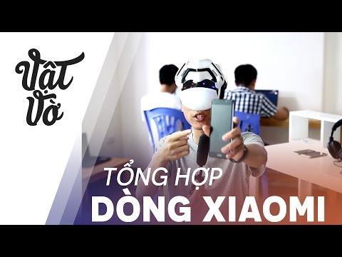 Vật Vờ  Tổng hợp tất cả dòng Xiaomi đang có trên thị trường
