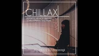 【日本語ラップMIX】CHILLAX vol.2 ~JAPANESE HIP-HOP R&B MIX~ mixed by DJ misasagi .