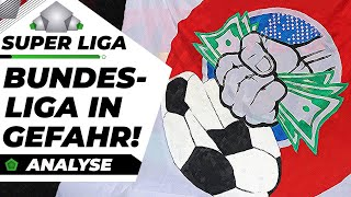 Was die Super League für die Bundesliga bedeutet!  Analyse