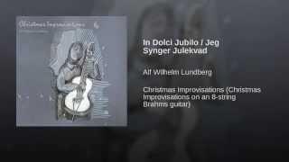 In Dolci Jubilo / Jeg Synger Julekvad