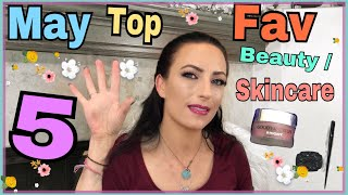 Top 5 favorite Beauty / Skincare Products May 2018