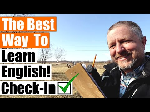 The Best Way to Learn English - A Check-In - How is it going?