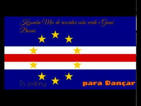 DJ JODANY  KIZOMBA MIX  DE RECORDAR CABO VERDE E GUINE BISSAU
