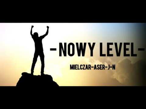 Nowy Level - Mielczar x Aser x J-N