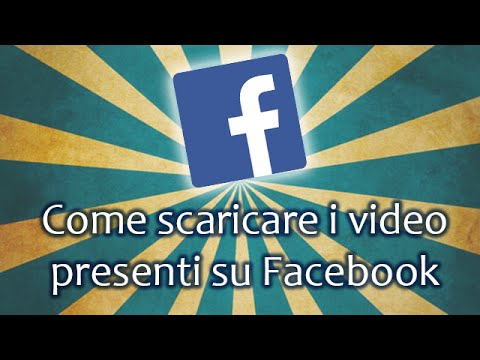 come scaricare i video da facebook sul cellulare