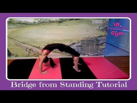 Bridge From Standing Gymnastics Tutorial | In Mad's World