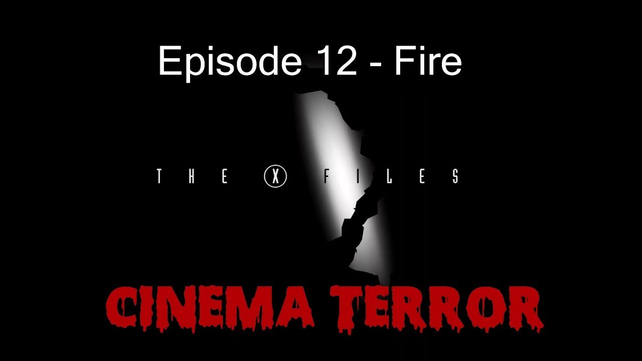 Download The X-Files - Season 1 Episode 12: Fire (Episode Review)