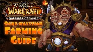 WOW - Ogre Waystone Farming 6.2 GUIDE! Fast mission Tokens! #3
