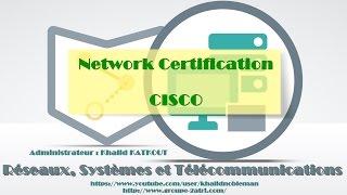 Network Certification - CISCO ( KHALID KATKOUT )