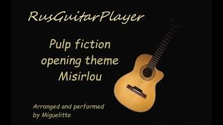 Pulp fiction opening theme Misirlou by Dick Dale (acoustic guitar solo cover)