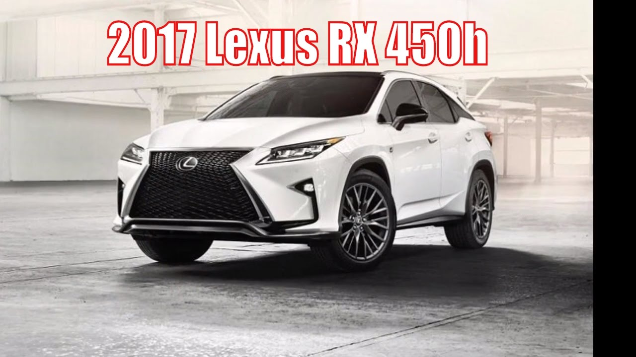2017 Lexus Rx 450h Suv Review Sport Full Official