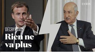 Pourquoi les relations entre l'Algérie et la France ne s'apaisent-elles pas ?