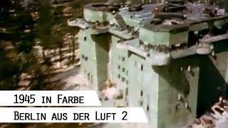Flug über das zerstörte Berlin 1945 (in Farbe), Teil 2(Die Luftangriffe der Alliierten auf Berlin im Zweiten Weltkrieg wurden von britischen, US-amerikanischen und einigen französischen Bombern geflogen, auch ..., 2013-11-03T17:00:01.000Z)