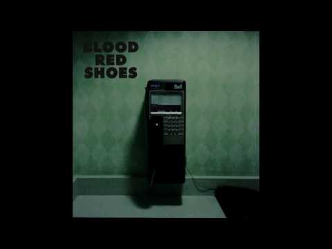 Blood Red Shoes - Call Me Up Victoria Official Audio