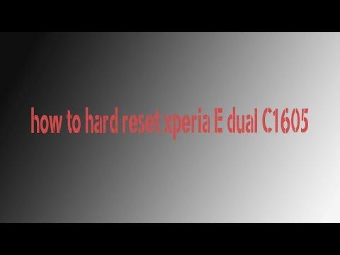 how to hard reset xperia e dual c1604 & c1605