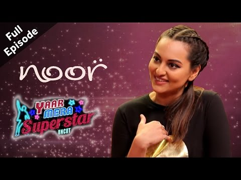 NOOR - Sonakshi Sinha | Full Episode | Yaar Mera Superstar Season 2 With Sangeeta