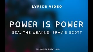 SZA, The Weeknd, Travis Scott - Power Is Power (Lyrics) | Game Of Thrones Song