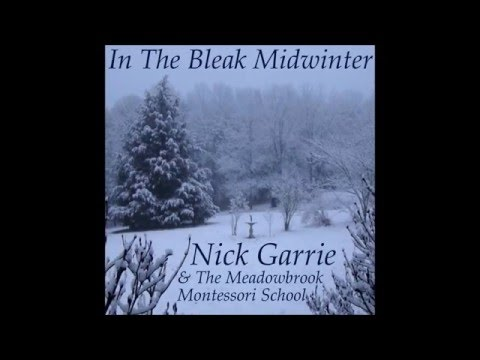 Nick Garrie and the Meadowbrook Montessori School - In The Bleak Midwinter