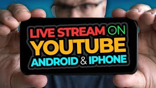 Live Stream On YouTube With Your Android or iPhone