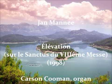 Jan Mannee — Élévation (sur le Sanctus du VIIIême Messe) (1999) for organ