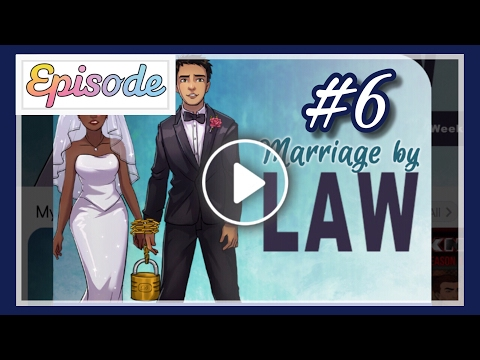 Marriage By Law - Ep 6 || EPISODE INTERACTIVE