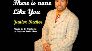 Junior Tucker There is none like you - Gospel Reggae Featured on Soulcure