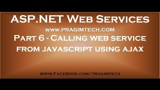 Part 6   Calling asp net web service from javascript using ajax