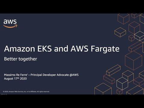 AWS Container Day - Amazon EKS and AWS Fargate: Better Together